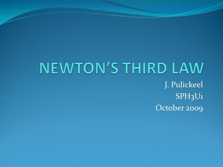 J. Pulickeel SPH3U1 October 2009. Explain what's Happening using Newton's First Law….