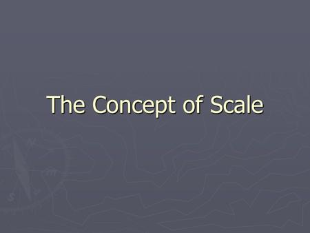 The Concept of Scale.