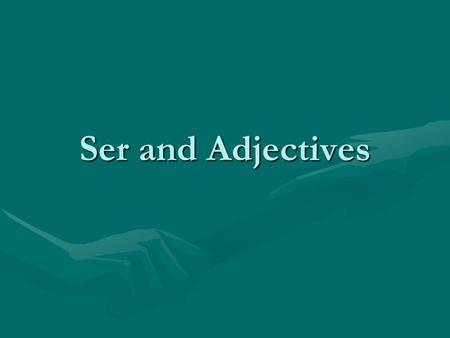 "Ser and Adjectives. The verb ""ser"" In English, ""ser"" is translated to mean ""to be.""In English, ""ser"" is translated to mean ""to be."" Ser is used with adjectives."