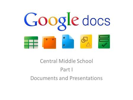 Central Middle School Part I Documents and Presentations.