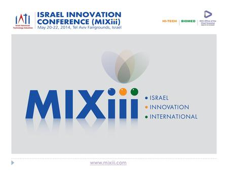 Www.mixiii.com. The first in the world where Biomed, High-tech and the Office of the Chef Scientist will join hands in a unique and exciting new international.