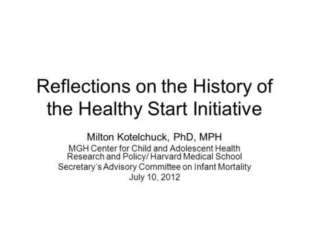 Reflections on the History of the Healthy Start Initiative