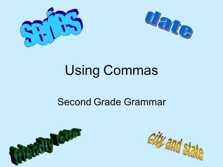 Using Commas Second Grade Grammar When to Use a Comma There are several places we should use a comma in second grade. 1.Use a comma to separate words.