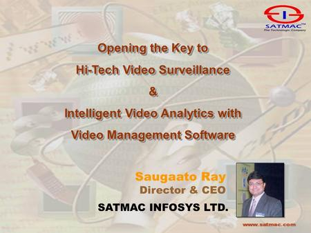 Opening the Key to Hi-Tech Video Surveillance & Intelligent Video Analytics with Video Management Software Opening the Key to Hi-Tech Video Surveillance.