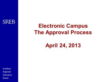 Electronic Campus The Approval Process April 24, 2013.