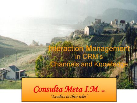 Interaction Management in CRM's Channels and Knowledge.