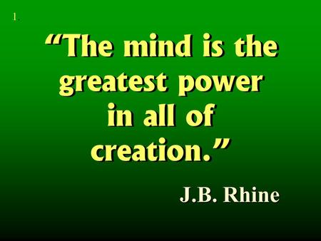 """The mind is the greatest power"