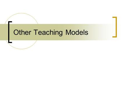 Other Teaching Models.