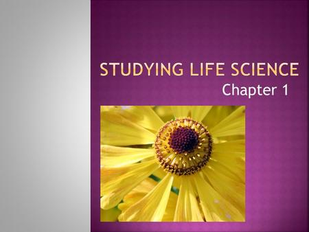 Studying Life Science Chapter 1.