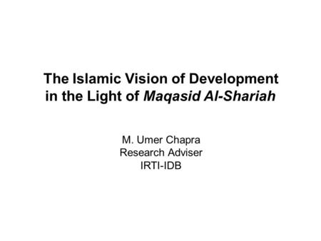 The Islamic Vision of Development