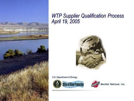 WTP Supplier Qualification Process April 19, 2005 Bechtel National, Inc. U.S. Department of Energy.