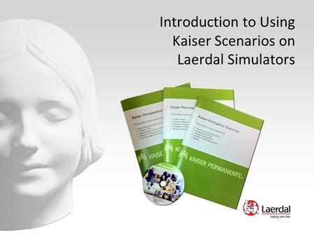 Introduction to Using Kaiser Scenarios on Laerdal Simulators.