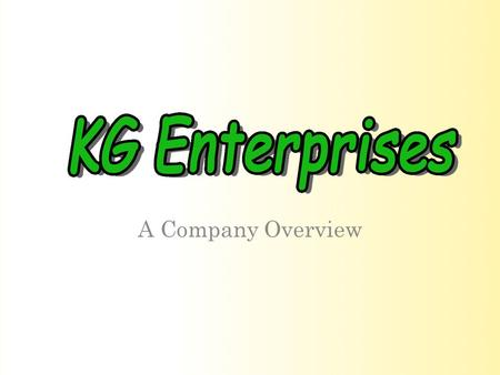 A Company Overview. Who are KG Enterprises Specialising in Logistics Review – Process Re-engineering – Sub-contract selection & management – Working within.
