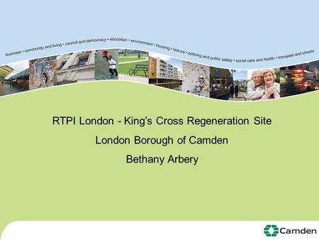 RTPI London - King's Cross Regeneration Site London Borough of Camden Bethany Arbery.