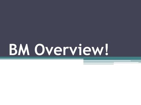 BM Overview!. In this unit students investigate how large- scale organisations operate. Students examine the environment (both internal and external)
