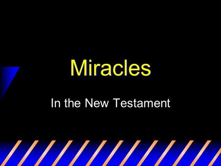 "Miracles In the New Testament. 2 What is a Miracle? ""works of a supernatural origin and character, such as could not be produced by natural agents and."