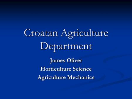 Croatan Agriculture Department James Oliver Horticulture Science Agriculture Mechanics.