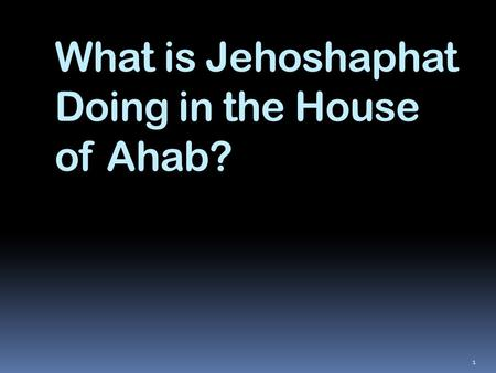What is Jehoshaphat Doing in the House of Ahab?