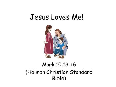 Mark 10:13-16 (Holman Christian Standard Bible)