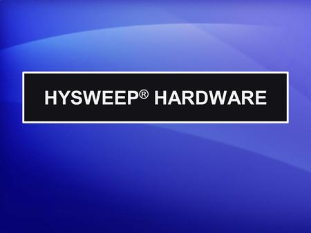 HYSWEEP® HARDWARE.