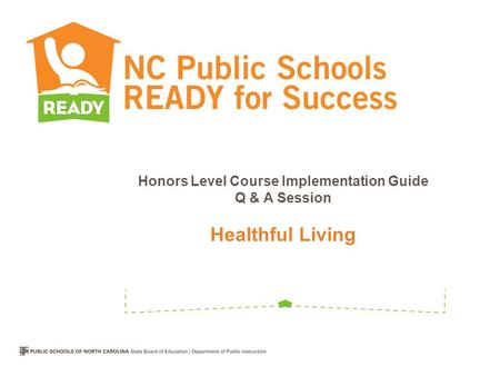 Honors Level Course Implementation Guide Q & A Session Healthful Living.