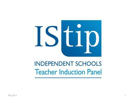 May 20131. IStip Training for NQTs 2013-2014 May 20132.
