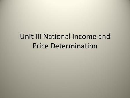 Unit III National Income and Price Determination.