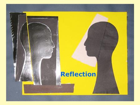 Reflection. To concentrate on understanding how and why we experience things the way we do. Reflection How and why?