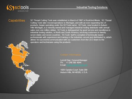 Industrial Tooling Solutions sctools.net Capabilities SC Thread Cutting Tools was established in March of 1997 in Rockford Illinois. SC Thread Cutting.