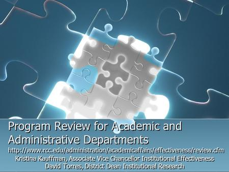 Program Review for Academic and Administrative Departments  Kristina Kauffman,