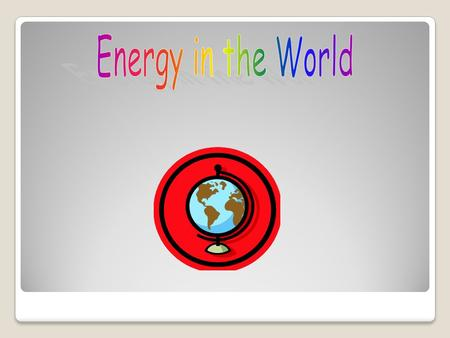 Nuclear energy Fossil-fuel energy Hydroelectric energy Biomass energy Geothermal energy Wind energy Solar energy.