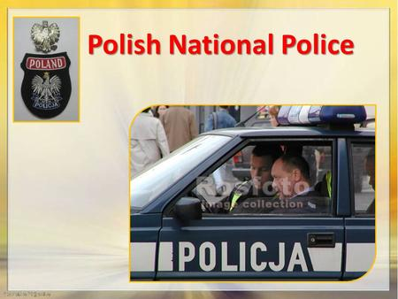 Polish National Police. Functions and powers According to Article 1 of the Police Act of 6 April 1990, police in Poland is an armed organization, employees.