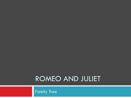 Romeo and Juliet Family Tree.
