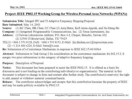 Integrated Programmable Communications, Inc. May 14, 2001 doc.: IEEE 802.15-01/246r0 Submission Slide 1 Integrated Programmable Communications, Inc. and.
