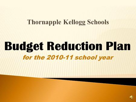 Budget Reduction Plan for the 2010-11 school year.