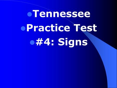 Tennessee Practice Test #4: Signs. 1. 1. This sign means: a. no left turn can be made here b. a left turn can be made only after stopping c. all traffic.