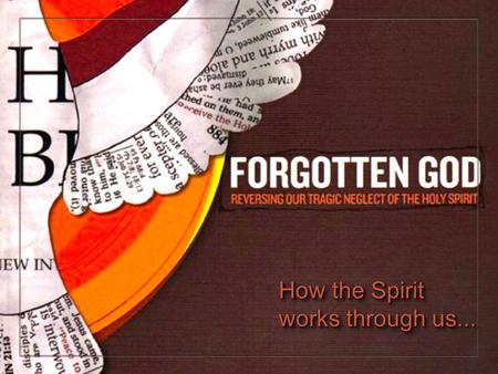 "How the Spirit works through us.... The Spirit helps us when we are in difficult situations and need to share the truth of the Gospel. Mark 13:11 ""Whenever."