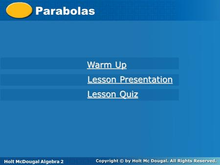 Parabolas Warm Up Lesson Presentation Lesson Quiz