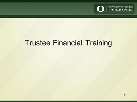 Trustee Financial Training 1. Agenda: 1.Overview of the Foundation 2.Define and discuss University-controlled Activities 3.Track a University-controlled.