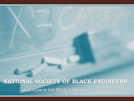 NATIONAL SOCIETY OF BLACK ENGINEERS. Simple Things to Know in a NSBE Meeting I lead the meetings. You follow and express yourself when acknowledged. There.
