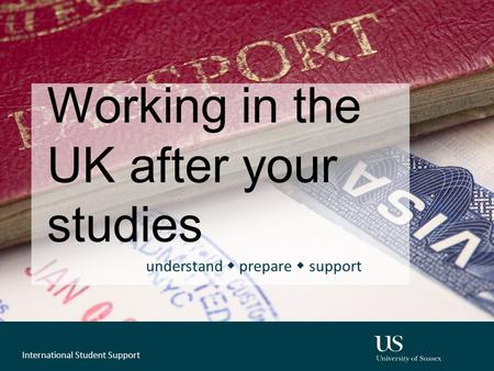 Working in the UK after your studies understand  prepare  support International Student Support.