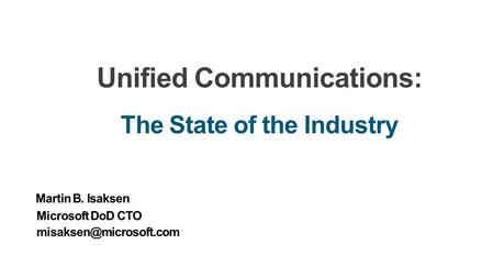 Unified Communications: The State of the Industry.