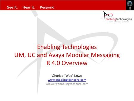 Enabling Technologies UM, UC and Avaya Modular Messaging R 4