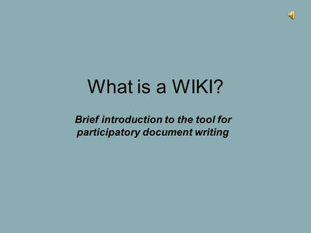 What is a WIKI? Brief introduction to the tool for participatory document writing.