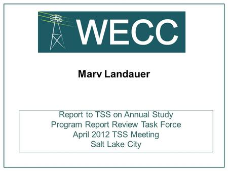 Marv Landauer Report to TSS on Annual Study Program Report Review Task Force April 2012 TSS Meeting Salt Lake City.