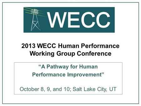 2013 WECC Human Performance Working Group Conference