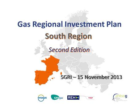 GRIP South South Region Second Edition Gas Regional Investment Plan SGRI – 15 November 2013.
