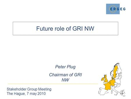 Future role of GRI NW Stakeholder Group Meeting The Hague, 7 may 2010 Peter Plug Chairman of GRI NW.