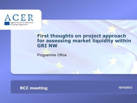 RCC meeting Assessing market liquidity within GRI NW TITRE 18/10/2012 RCC meeting First thoughts on project approach for assessing market liquidity within.