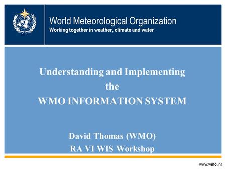 Understanding and Implementing WMO INFORMATION SYSTEM